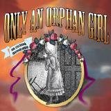 Only an Orphan Girl