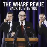 The Wharf Revue – Back to Bite You
