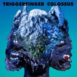 Album Review: Triggerfinger – Colossus
