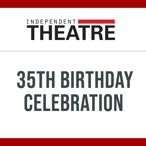 Independent Theatre 35th Birthday