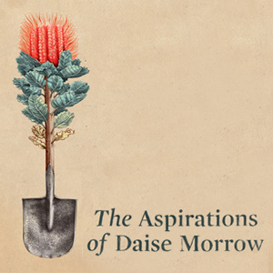 The Aspirations of Daise Morrow Brink Productions 2015