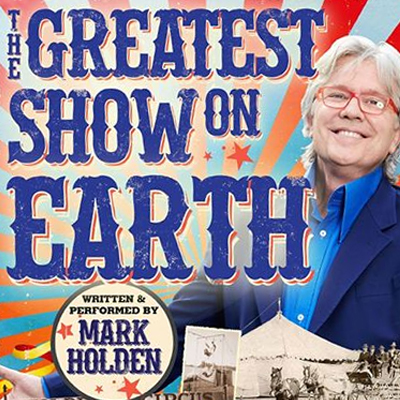 The Greatest Show on Earth Mark Holden Cabaret Festival 2018