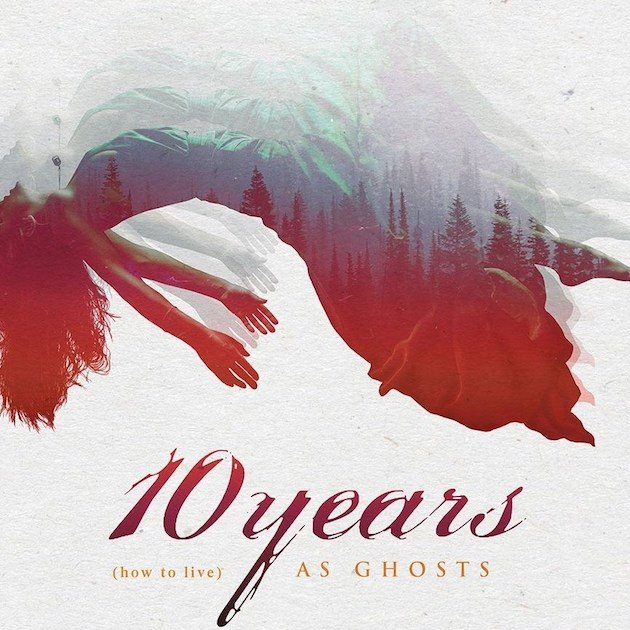 10 Years How to live as ghosts